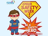 Be a Safety Hero by keeping children safe
